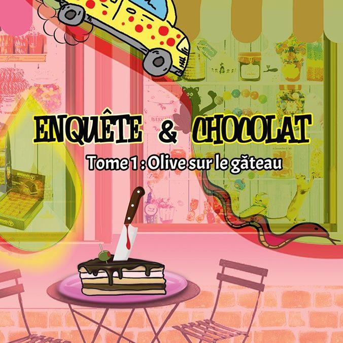 Enquête et chocolat tome 1 : Olive sur le gâteau