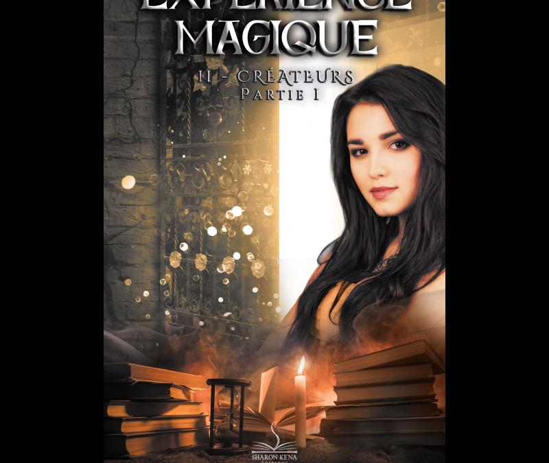 Expérience Magique tome 2 – Créateurs