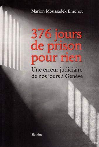376 jours de prison pour rien : une erreur judiciaire de nos jours à Genève