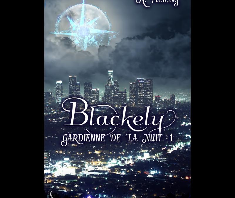 Blackely, gardienne de la nuit tome 1 : La mort est une compagne fidèle