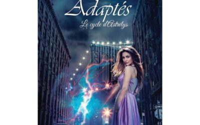 Le cycle d'Astrelys tome 1 : Adaptés