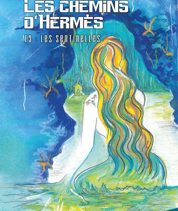 Les chemins d'Hermès tome 3 : Les sentinelles