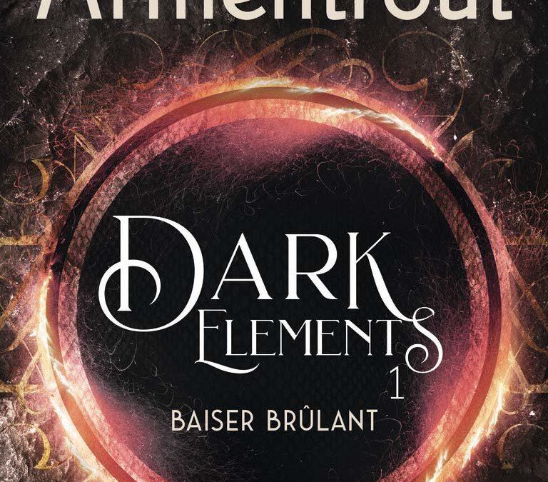 Dark Elements tome 1 : Baiser brûlant