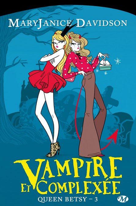 Queen Betsy tome 3 : Vampire et complexée