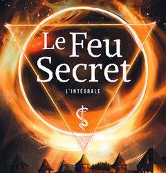 Le feu secret – Intégrale