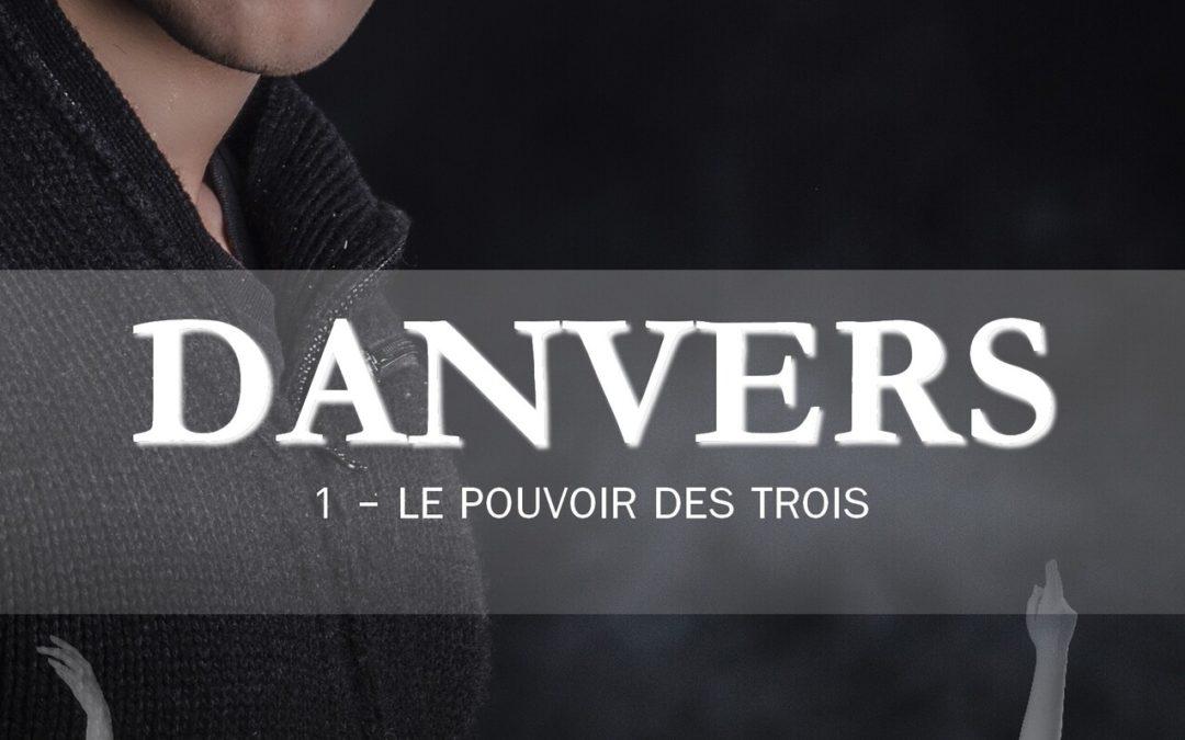Danvers tome 1 : Le pouvoir des trois
