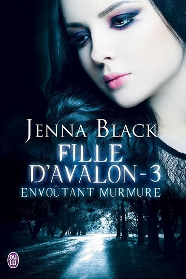 Fille d'Avalon tome 3 : Envoutant murmure