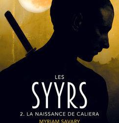 Les Syyrs tome 2 : La naissance de Caliera