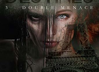 Destinés tome 3 : Double menace
